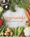 Bild på Vegetariskt : från gröda till föda