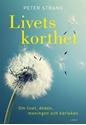 Bild på Så länge vi lever : hur insikten om livets korthet kan tydliggöra nuet och dess möjligheter