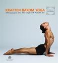 Bild på Kraften bakom yoga - Ashtangayogans åtta delar enligt Sri K. Pattabhi Jois