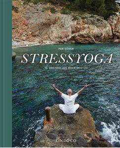 Bild på Stressyoga : ta kontrollen över ditt liv