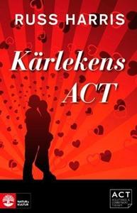 Bild på Kärlekens ACT: Stärk din relation med Acceptance and Commiment Therapy
