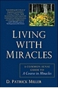 Bild på Living With Miracles: A Common-Sense Guide To A Course In Miracles