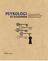 Bild på Psykologi på 30 sekunder : De 50 mest tankeväckande psykologiska teorierna