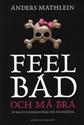 Bild på Feel bad och må bra : överlevnadshandbok för pessimister