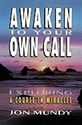 Bild på Awaken to your own call - exploring a course in miracles