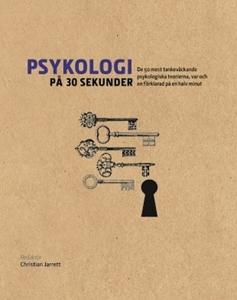 Bild på Psykologi på 30 sekunder : de 50 mest tankeväckande psykologiska teorierna, var och en förklarad på en halv minut