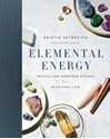 Bild på Elemental energy - crystal and gemstone rituals for a beautiful life