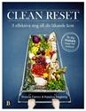 Bild på Clean Reset : 3 effektiva steg till din läkande kost
