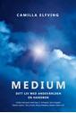 Bild på Medium : ditt liv med andevärlden en handbok