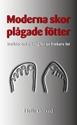 Bild på Moderna skor – plågade fötter : insikter och träning för en friskare fot