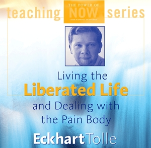 Bild på Living the Liberated Life and Dealing with the Pain Body