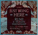 Bild på Just Being Here: Rumi and Human Friendship