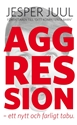 Bild på Aggression : ett nytt och farligt tabu