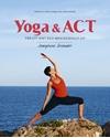 Bild på Yoga & ACT : för ett rikt och meningsfullt liv