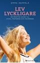 Bild på Lev lyckligare : En praktisk guide till lycka, framgång och välmående