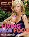 Bild på Living raw food - get the glow with more recipes from pure food and wine