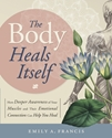 Bild på Body heals itself - how deeper awareness of your muscles and their emotiona