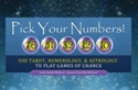 Bild på Pick Your Numbers!: Use Tarot, Numerology, and Astrology to Play Games of Chance