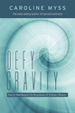 Bild på Defy gravity - how to heal beyond the boundaries of ordinary reason