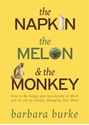 Bild på Napkin, the melon and the monkey - how to be happy and successful at work a