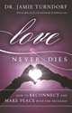 Bild på Love never dies - how to reconnect and make peace with the deceased