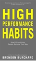 Bild på High performance habits - how extraordinary people become that way