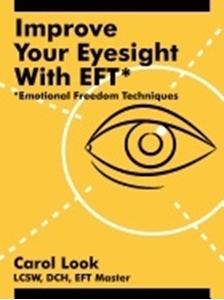Bild på Improve Your Eyesight With Eft: Emotional Freedom Techniques