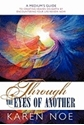 Bild på Through the Eyes of Another: A Medium's Guide to Creating Heaven on Earth by Encountering Your Life Review Now