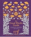Bild på Good witchs guide - a modern-day wiccapedia of magickal ingredients and spe