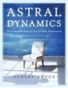 Bild på Astral dynamics - the complete book of out-of-body experiences