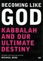 Bild på Becoming Like God: Kabbalah & Our Ultimate Destiny (Dvd)