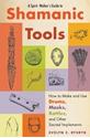 Bild på A Spirit Walker's Guide to Shamanic Tools : How To Make & Use Drums, Masks, Rattles & Other Sacred Implements