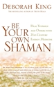Bild på Be your own shaman - heal yourself and others with 21st-century energy medi
