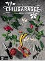 Bild på Chiligaraget : från frö till hotsauce