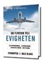 Bild på En flygtur till evigheten : en flygplanskrasch, en överlevande, en resa till himlen - och tillbaka