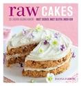 Bild på Raw Cakes : 30 läckra mjuka kakor - inget socker, inget gluten, ingen ugn