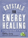 Bild på Crystals for energy healing - a practical sourcebook of 100 crystals