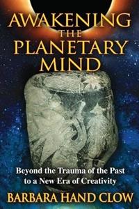 Bild på Awakening The Planetary Mind: Beyond The Trauma Of The Past To A New Era Of Creativity