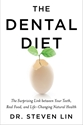 Bild på Dental diet - the surprising link between your teeth, real food, and life-c