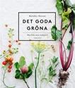 Bild på Det goda gröna : mat från min trädgård