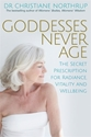 Bild på Goddesses never age - the secret prescription for radiance, vitality and we