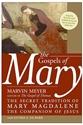 Bild på Gospels Of Mary: The Secret Tradition Of Mary Magdalene, The Companion of Jesus