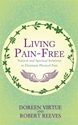 Bild på Living pain-free - natural and spiritual solutions to eliminate physical pa