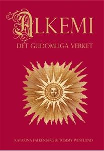 Bild på Alkemi : det gudomliga verket - om människans transformation från bly till guld och medvetandets transcendena immanens