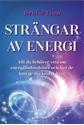 Bild på Strängar av energi : allt du behöver veta om energiförbindelser och hur de kan ge dig kraft i livet