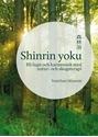 Bild på Shinrin yoku : bli lugn och harmonisk med natur- och skogsterapi