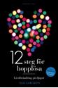 Bild på 12 steg för hopplösa : livsförändring på djupet