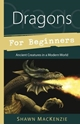 Bild på Dragons for Beginners: Ancient Creatures in a Modern World