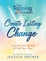 Bild på Tapping solution to create lasting change - a guide to get unstuck and find