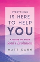 Bild på Everything is here to help you - a loving guide to your souls evolution